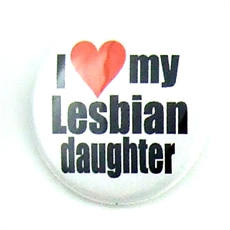 Button 32 mm: I love my lesbian daughter