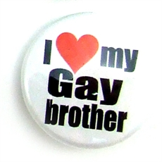 Button 32mm: I love my gay brother